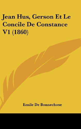 9781160638104: Jean Hus, Gerson Et Le Concile De Constance V1 (1860) (French Edition)