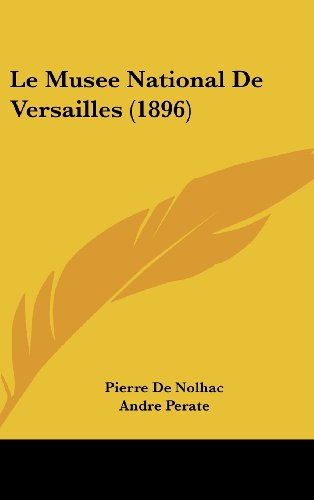 9781160638708: Le Musee National De Versailles (1896) (French Edition)