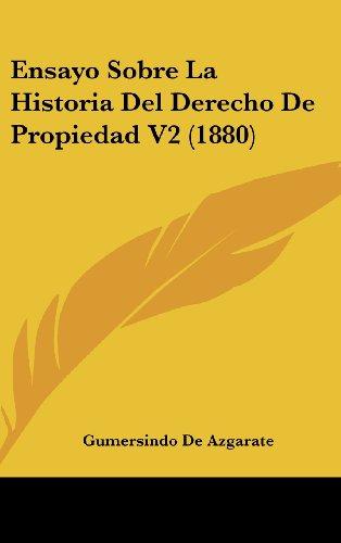9781160639293: Ensayo Sobre La Historia Del Derecho De Propiedad V2 (1880) (Spanish Edition)