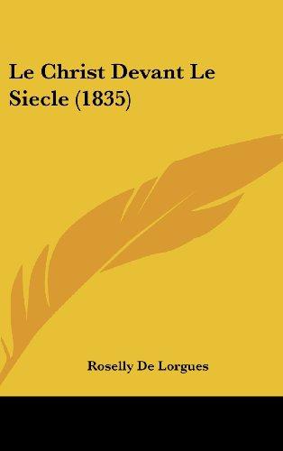 9781160639491: Le Christ Devant Le Siecle (1835)