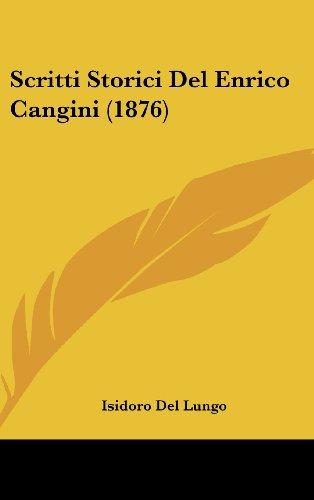 9781160639873: Scritti Storici Del Enrico Cangini (1876) (Italian Edition)