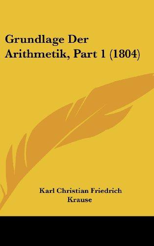 9781160640329: Grundlage Der Arithmetik, Part 1 (1804) (German Edition)