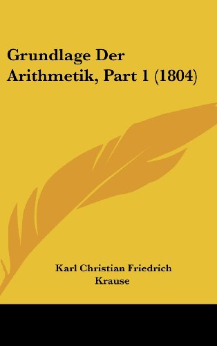 9781160640329: Grundlage Der Arithmetik, Part 1 (1804) (German Edition)