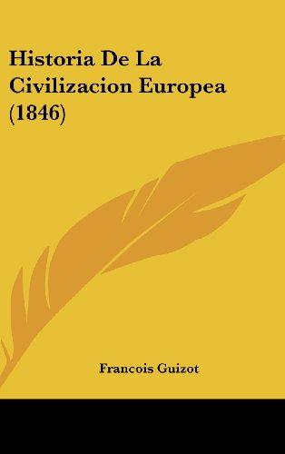 9781160641098: Historia De La Civilizacion Europea (1846) (Spanish Edition)