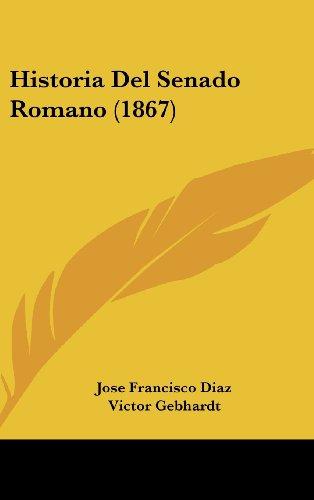 9781160642040: Historia Del Senado Romano (1867) (Spanish Edition)
