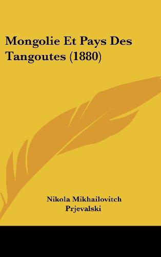 9781160642316: Mongolie Et Pays Des Tangoutes (1880)