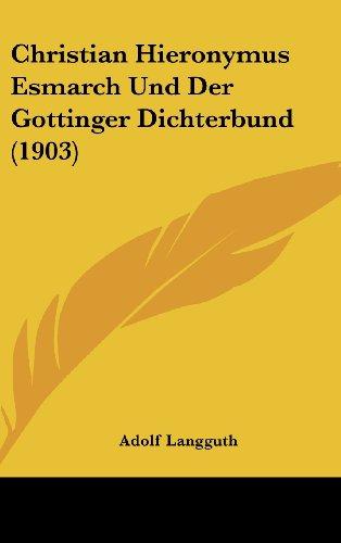 9781160644204: Christian Hieronymus Esmarch Und Der Gottinger Dichterbund (1903)