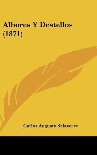 9781160644860: Albores y Destellos (1871)