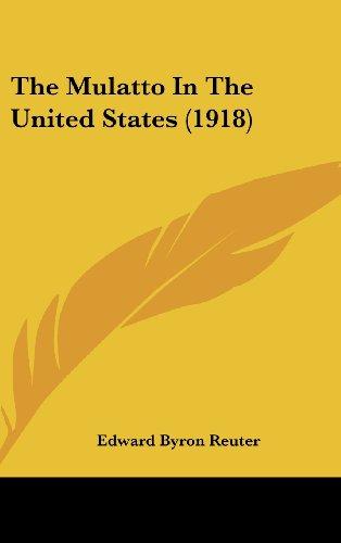 9781160645560: The Mulatto In The United States (1918)