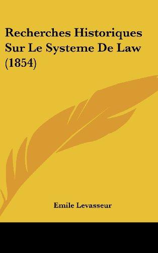 9781160647168: Recherches Historiques Sur Le Systeme De Law (1854) (French Edition)