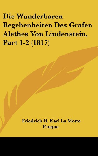 9781160648653: Die Wunderbaren Begebenheiten Des Grafen Alethes Von Lindenstein, Part 1-2 (1817)