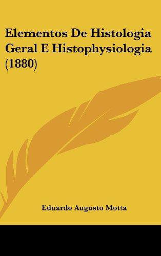 9781160648684: Elementos De Histologia Geral E Histophysiologia (1880) (Spanish Edition)