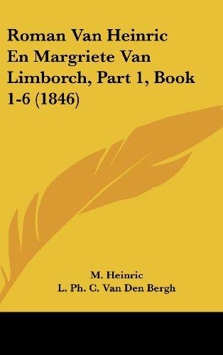 9781160649094: Roman Van Heinric En Margriete Van Limborch, Part 1, Book 1-6 (1846) (Chinese Edition)