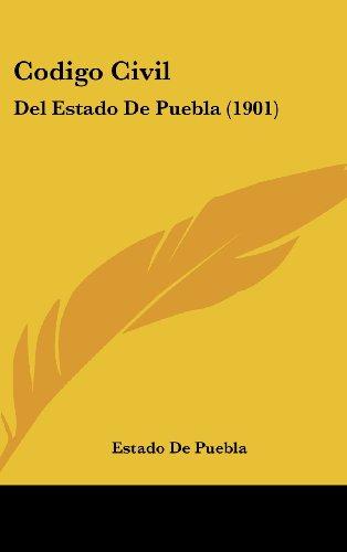 9781160649292: Codigo Civil: Del Estado De Puebla (1901) (Spanish Edition)