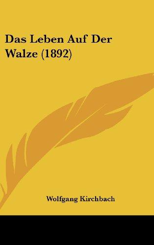 9781160650106: Das Leben Auf Der Walze (1892)