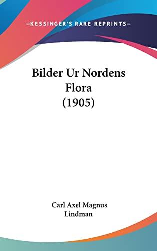 9781160650731: Bilder Ur Nordens Flora (1905)