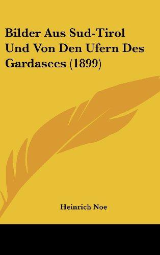 9781160650991: Bilder Aus Sud-Tirol Und Von Den Ufern Des Gardasees (1899)