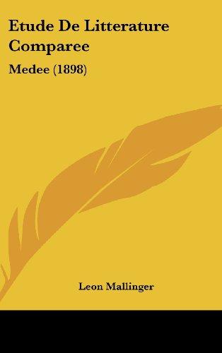 9781160651592: Etude De Litterature Comparee: Medee (1898) (French Edition)
