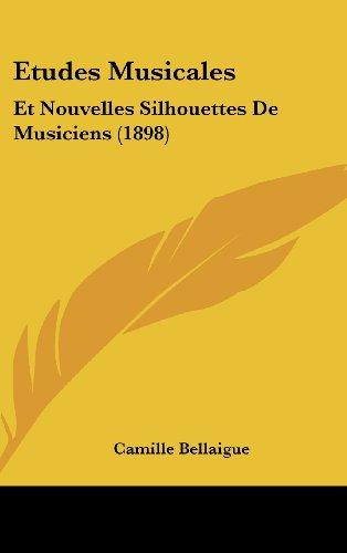 9781160652360: Etudes Musicales: Et Nouvelles Silhouettes De Musiciens (1898) (French Edition)
