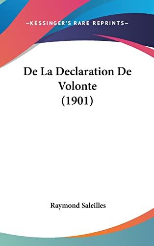 9781160655699: de La Declaration de Volonte (1901)