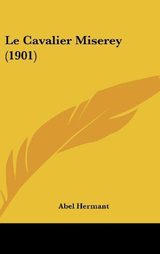 9781160656658: Le Cavalier Miserey (1901)