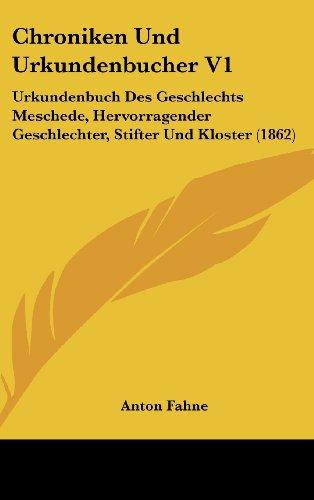 9781160657013: Chroniken Und Urkundenbucher V1: Urkundenbuch Des Geschlechts Meschede, Hervorragender Geschlechter, Stifter Und Kloster (1862)