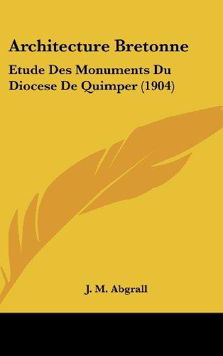 9781160657198: Architecture Bretonne: Etude Des Monuments Du Diocese de Quimper (1904)