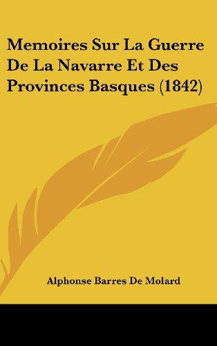 9781160658393: Memoires Sur La Guerre de La Navarre Et Des Provinces Basques (1842)