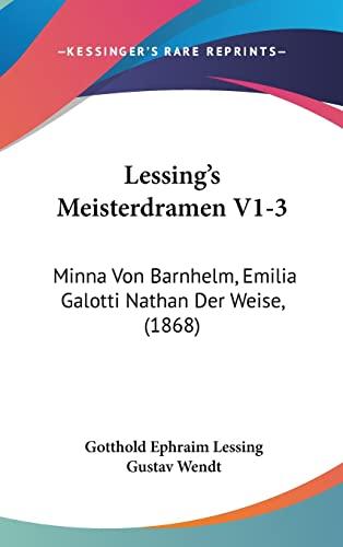 9781160659147: Lessing's Meisterdramen V1-3: Minna Von Barnhelm, Emilia Galotti Nathan Der Weise, (1868) (German Edition)