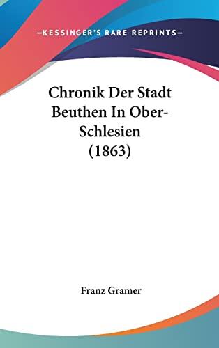 9781160660112: Chronik Der Stadt Beuthen in Ober-Schlesien (1863)