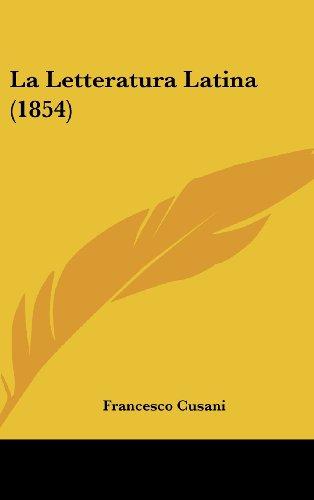 9781160660433: La Letteratura Latina (1854) (Italian Edition)