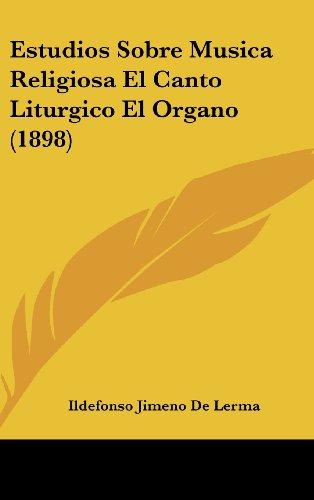 9781160661195: Estudios Sobre Musica Religiosa El Canto Liturgico El Organo (1898)