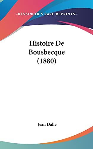 9781160661225: Histoire De Bousbecque (1880) (French Edition)