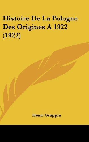 9781160661799: Histoire De La Pologne Des Origines A 1922 (1922) (French Edition)