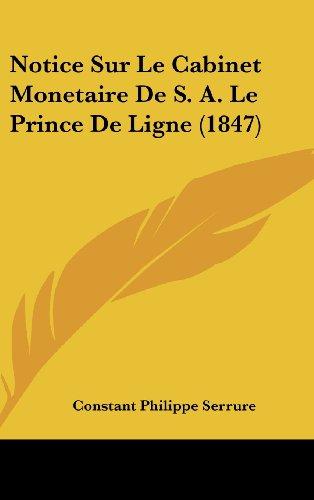 9781160663502: Notice Sur Le Cabinet Monetaire De S. A. Le Prince De Ligne (1847) (French Edition)