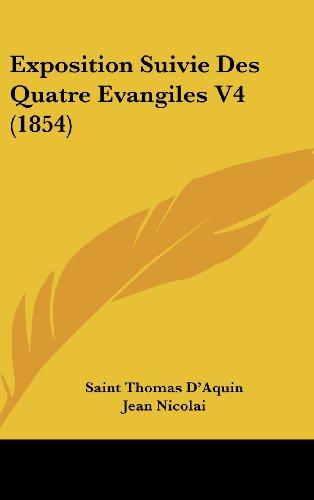 9781160665216: Exposition Suivie Des Quatre Evangiles V4 (1854)