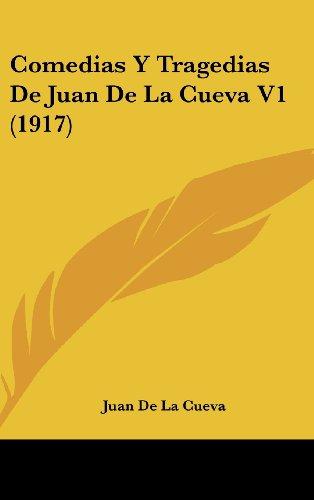 9781160666398: Comedias y Tragedias de Juan de La Cueva V1 (1917)