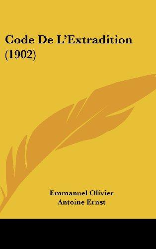 9781160666954: Code de L'Extradition (1902)