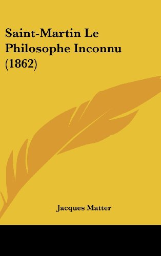 9781160667401: Saint-Martin Le Philosophe Inconnu (1862)