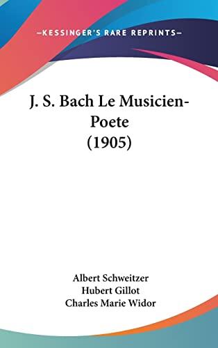 9781160668897: J. S. Bach Le Musicien-Poete (1905) (French Edition)