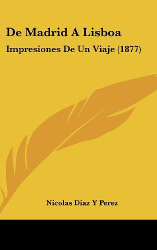9781160669412: de Madrid a Lisboa: Impresiones de Un Viaje (1877)