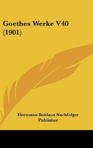 9781160672894: Goethes Werke V40 (1901) (German Edition)