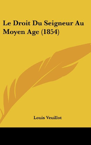 9781160674195: Le Droit Du Seigneur Au Moyen Age (1854) (French Edition)
