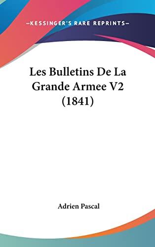 9781160675420: Les Bulletins de La Grande Armee V2 (1841)