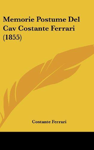 Memorie Postume Del Cav Costante Ferrari (1855)