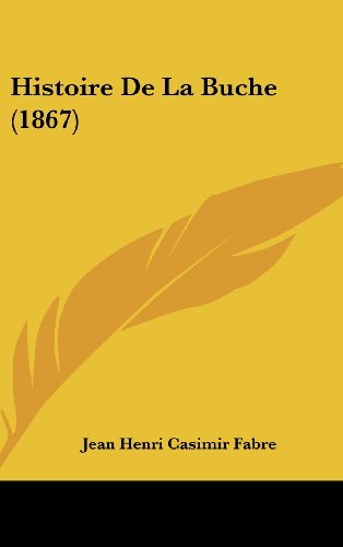 9781160677318: Histoire de La Buche (1867)