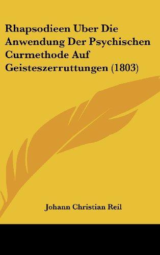 9781160677677: Rhapsodieen Uber Die Anwendung Der Psychischen Curmethode Auf Geisteszerruttungen (1803)