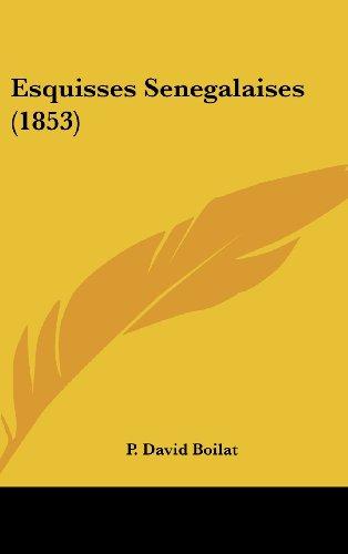 9781160678926: Esquisses Senegalaises (1853) (French Edition)