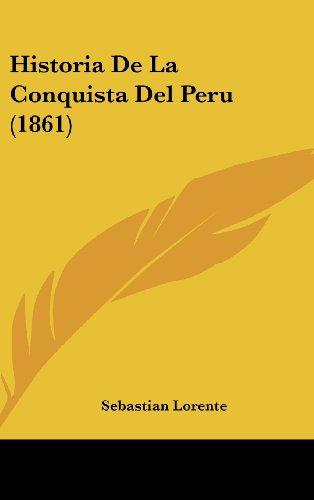 9781160678940: Historia De La Conquista Del Peru (1861) (Spanish Edition)