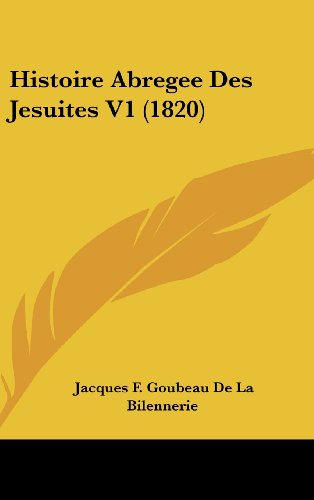 9781160682008: Histoire Abregee Des Jesuites V1 (1820) (French Edition)